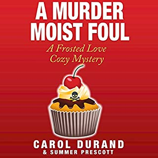 A Murder Moist Foul: A Frosted Love Cozy Mystery audiobook cover art