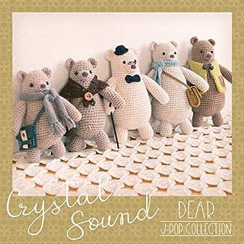 Crystal Sound - Dear | J-Pop Collection