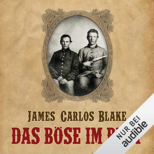 Das Böse im Blut                   Autor:                                                                                                                                 James Carlos Blake                               Sprecher:                                                                                                                                 Uve Teschner                      Spieldauer: 14 Std. und 47 Min.     203 Bewertungen     Gesamt 4,3