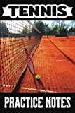 Tennis Practice Notes: Training Log, Court Template to Improve Game Tactics, Black Cover