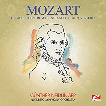 Mozart: Overture from the Abduction from the Seraglio, K. 384 (Digitally Remastered)