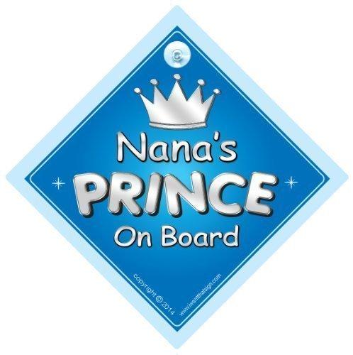 Nana's Prince On Board Panneau Voiture, Nan, panneau voiture Prince, Prince On Board, Gran, Nana, voiture Panneau, panneau bébéà bord, nouveauté voiture Panneau, signe pour voiture (719)