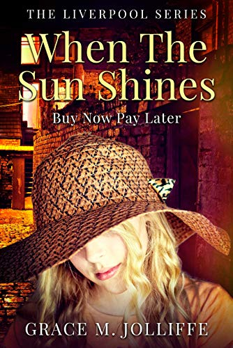 When The Sun Shines: A Heartwarming, funny and uplifting 1970s Liverpool story. (The Liverpool Series)