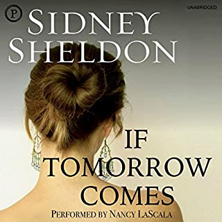 If Tomorrow Comes                   By:                                                                                                                                 Sidney Sheldon                               Narrated by:                                                                                                                                 Nancy La Scala                      Length: 12 hrs and 36 mins     115 ratings     Overall 4.3