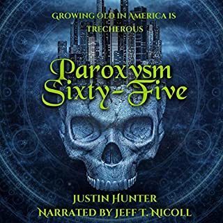 Paroxysm Sixty-Five                   By:                                                                                                                                 Justin Hunter                               Narrated by:                                                                                                                                 Jeff T. Nicoll                      Length: 5 hrs and 1 min     Not rated yet     Overall 0.0