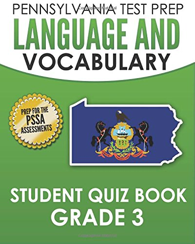 Pennsylvania Test Prep Language And Vocabulary Student Quiz Book Grade 3 Preparation For The Pssa English Language Arts Test