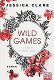 Wild Games - In einer heißen Nacht: Roman (Wild-Games-Reihe, Band 1)