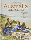 Australia - Living & Eating: Australische Küche für ein natürliches Leben