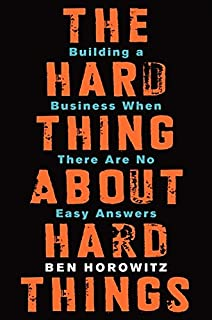 The Hard Thing About Hard Things: Building a Business When There Are No Easy Answers [精装] Horowitz, Ben