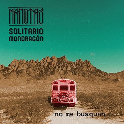 Manotas & Solitario Mondragon