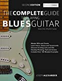 The Complete Guide to Playing Blues Guitar Part One - Rhythm Guitar: Master Blues Rhythm Guitar Playing (Play Blues Guitar Book 1)