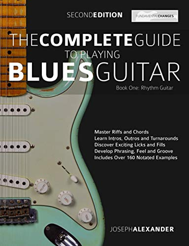 The Complete Guide to Playing Blues Guitar Part One - Rhythm ...