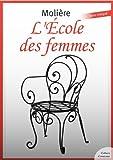 L'École des femmes (Théâtre de Molière) - Format Kindle - 9782363074744 - 1,99 €