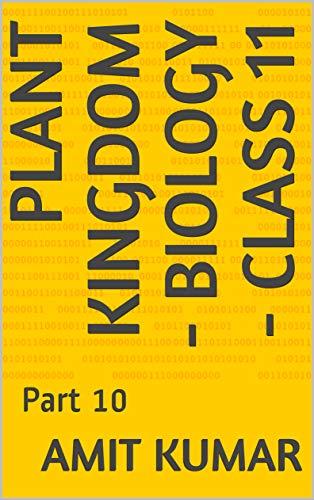 PLANT KINGDOM - Biology - Class 11: Part 10 (English Edition)