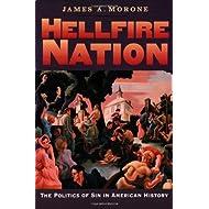 Hellfire Nation: The Politics of Sin in American History