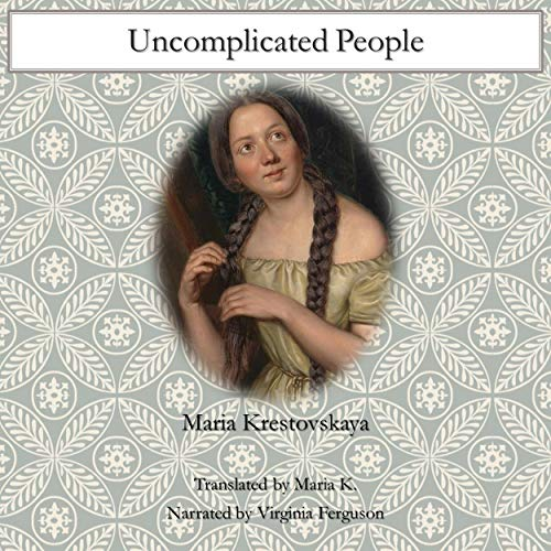 Uncomplicated People Audiobook By Maria Krestovskaya cover art