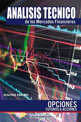 ANALISIS TECNICO DE LOS MERCADOS FINANCIEROS: OPCIONES, FUTUROS Y ACCIONES