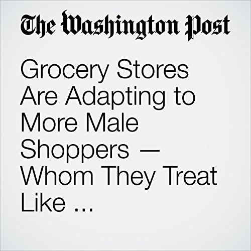 Grocery Stores Are Adapting to More Male Shoppers — Whom They Treat Like Knuckleheads copertina