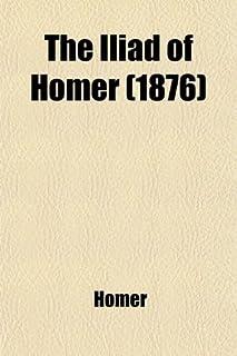 The Iliad of Homer (1876)