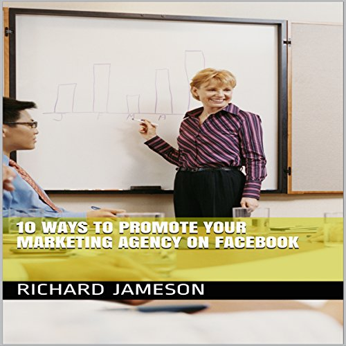 10 Ways to Promote Your Marketing Agency on Facebook audiobook cover art