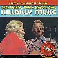 DIM LIGHTS,THICK SMOKE AND HILLBILLY MUSIC 1969