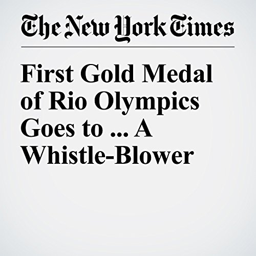 First Gold Medal of Rio Olympics Goes to ... A Whistle-Blower cover art