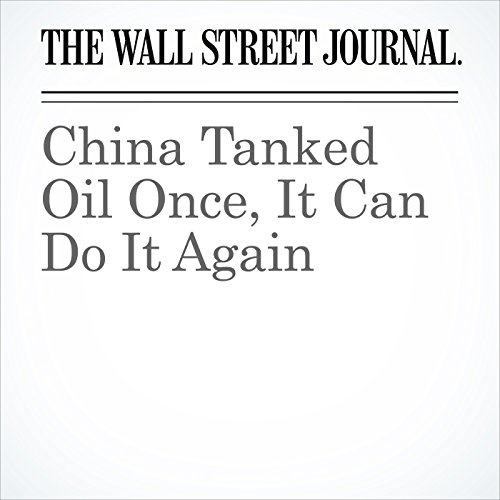 China Tanked Oil Once, It Can Do It Again copertina
