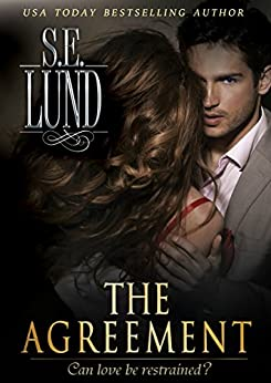 The Agreement (The Unrestrained Series Book 1) by [S. E. Lund]
