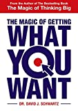 The Magic Of Getting What You Want [Paperback] DR, David J, Schwartz