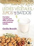 Leches vegetales. Zumos y batidos