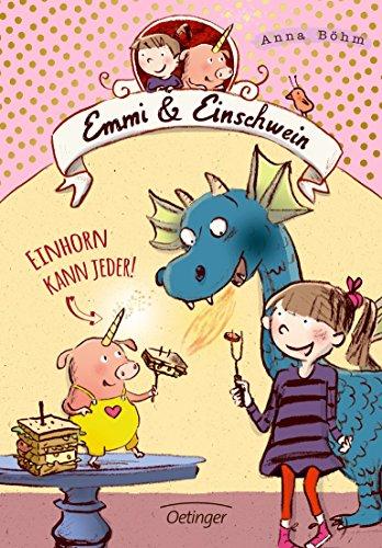 Emmi und Einschwein: Einhorn kann jeder! (Emmi & Einschwein)
