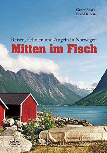 Mitten im Fisch: Reisen, Erholen und Angeln in Norwegen