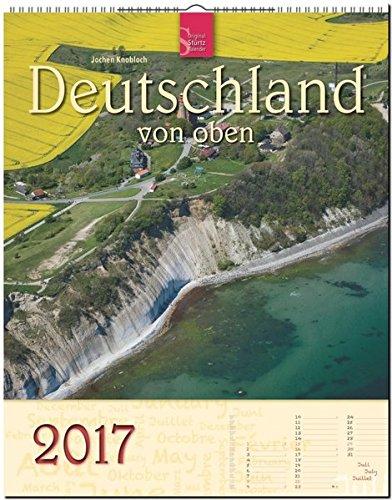 DEUTSCHLAND von oben - Original Stürtz-Kalender 2017 - Hochformat 36 x 45 cm mit Platz für Notizen (Kalender-Hochformat)