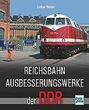 Reichsbahnausbesserungswerke der DDR