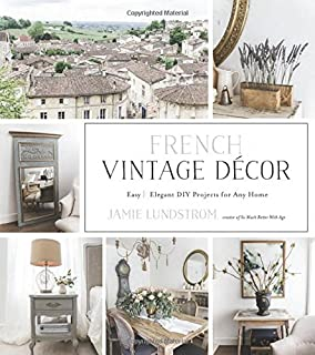 French Vintage Décor: Easy and Elegant DIY Projects for Any Home