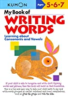My Book of Writing Words: Ages 5,6,7: Learning About Consonants And Vowels (Kumon Workbooks)