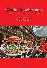 charlas de sobremesa: conversación EN español (إصدار و الإسبانية باللغة الإنجليزية)