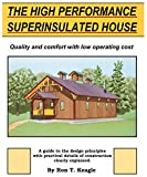 The High Performance Superinsulated House