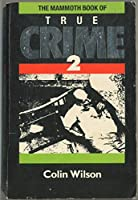 The mammoth book of true crime 2 0881845914 Book Cover