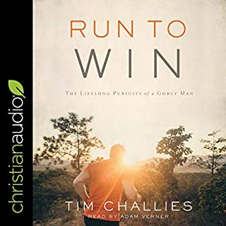 Run to Win     The Lifelong Pursuits of a Godly Man              By:                                                                                                                                 Tim Challies                               Narrated by:                                                                                                                                 Adam Verner                      Length: 4 hrs     1 rating     Overall 5.0