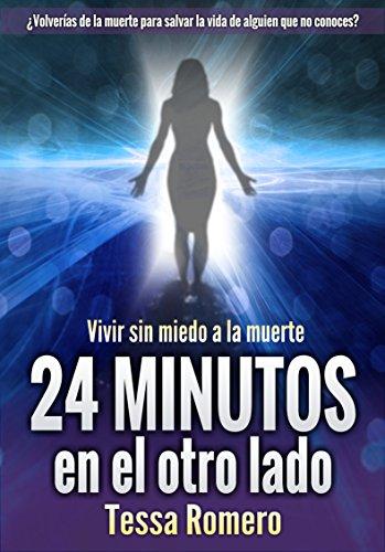 24 minutos en el otro lado: Vivir sin miedo a la muerte