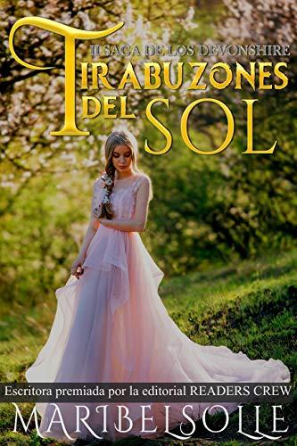 Tirabuzones del sol: Elizabeth Cavendish es una joven extremadamente tímida ( II Saga de los Devonshire) Novela romántica histórica (Los Devonshire: Una ... llena de amor, amistad y sentimientos nº 2)