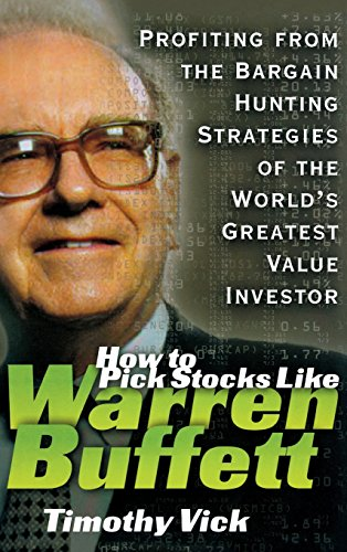 HT PICK STOCKS LIKE WARREN BUF: Profiting from the Bargain Hunting Strategies of the World's Greatest Value Investor