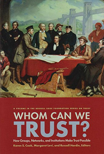 Who Can We Trust?: How Groups, Networks, and Institutions Make Trust Possible (Russell Sage Foundation Series on Trust) by Karen S. Cook (Editor), Margaret Levi (Editor) � Visit Amazon's Margaret Levi Page search results for this author Margaret Levi (Editor), Russell Hardin (Editor) (20-Sep-2009) Hardcover