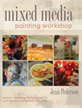 Mixed Media Painting Workshop: Explore Mediums, Techniques And The Personal Artistic Journey by Jean Pederson (2013-11-22)