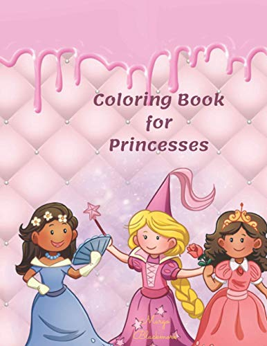Coloring Book for Princesses: Your Kids Pink Illustrated Book Age 4+ with Amazing, Fun and Cute Pictures