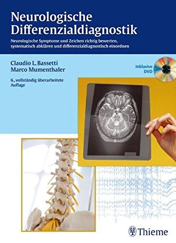 Neurologische Differenzialdiagnostik: Neurologische Symptome und Zeichen richtig bewerten, abklären und einordnen