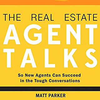 The Real Estate Agent Talks: So New Agents Can Succeed in the Tough Conversations audiobook cover art