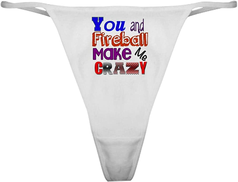 Now on sale CafePress You And Fireball Animer and price revision Make Crazy Me Thong Panties