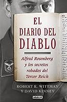 El diario del diablo : Alfred Rosenberg y los secretos robados del Tercer Reich